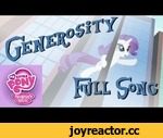 """Generosity"" - My Little Pony: Friendship is Magic,Music,,""Generosity"" from the episode ""Rarity Takes Manehattan"" of ""My Little Pony: Friendship is Magic"" (S04E08). (DOWNLOAD LINK BELOW).     For the reprise of this song, see the ""Other Versions"" section below.)  --Overall Comments-- After two"