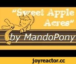 Sweet Apple Acres - Original MLP Song by MandoPony,Music,,DOWNLOAD: http://www.mediafire.com/?lhk7u974z8ruiaw ____________________________________________  Hey gang!  I've FINALLY recorded a new vocal song, and this one is for the whole Apple family.  Get in touch with your downhome roots for this
