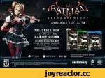 """v & >1 Jr arkhamV: knight AVAILABLE 10/14/14 PRE-ORDER NOW TO PLAY AS HARLEY QUINN EXCLUSIVE 4 CHALLENGE MAPS UTILIZE HER UNIQUE WEAPONS, GADGETS AND ABILITIES hlemef (eencdbi Keqered ic oaev. fovrioodabie oak* 1i*r1?/3I/»24 I """"■'M.«At.,f R_r^l $X60X0NE PC2S 'A' —4•#U*»im.»•tl"""