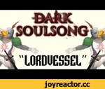 "Dark Soulsong: ""Lordvessel"" by Tanooki Suit,Games,,Featuring Ravelord Nito! Leave a like and support the artist ►Buy/Download the Lordvessel.mp3 here: http://bit.ly/1crtS1d ►Support Veselekov (animator): http://bit.ly/1bEdc1t ►Support Tanooki Suit: https://www.facebook.com/tanookisuitband  Video Res"