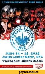 Don't miss Marvel panels, talent, and more. marvel.com CHARVR June 14 - 15, 2014 Javits Center North, NYC www.SpecialEditionNYC.com