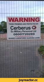 WARNING THESE PREMISES ARE PROTECTED BY- Cerberus O Ex Military Personnel Ltd 08007720289 l.co.uk MANNED & MONITORED GUARDING 24HRS I I Ml
