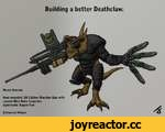 Building a better Deathclaw.