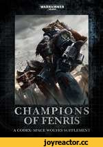 warhaMmer i40,000\ AMPIONS OF FENRIS EX: SPACE WOLVES SUPPLEMENT