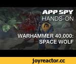 "Warhammer 40,000: Space Wolf | iOS iPhone / iPad Hands-On - AppSpy.com,Games,,Though James ""just liked painting the figures"", our Peter (@xeroxeroxero) was a hardcore 40k geek back in the day, which is why he's thrilled with how Space Wolf is shaping up. For more on Warhammer 40,000: Space Wolf, vi"