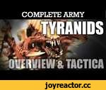 TYRANIDS Complete Army Overview, Tactica & Battle Plan! Warhammer 40K Army Showcase,Games,,TYRANIDS Complete Army Overview, Tactica & Battle Plan! Warhammer 40K Army Showcase: Here is my Tyranid Army complete and ready for action! In this video I show you the whole army, and go through each