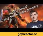 Midas gaming. Arteezy dragon knight gameplay,People,,Live on twitch 21.10.2014 All music from http://incompetech.com/music/royalty-free/ Subscribe for more Comment and share if like
