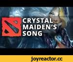 Dota 2 - Put a little ice on that | Crystal Maiden's Song,Games,,Hello everyone,  We're back! Here is the first of many songs based off of the heroes in Dota 2.   The lyrics are comprised mostly from the Crystal Maiden's in-game responses.   I hope you enjoy! There are more to come, please