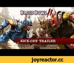 BLOOD BOWL 2 : KICK OFF TRAILER,Games,,Website: http://www.bloodbowl-game.com/ Facebook: https://www.facebook.com/bloodbowlgame Twitter: https://twitter.com/BloodBowl_Game Devblog: http://bloodbowlgame.tumblr.com/  Blood Bowl 2, the sequel to the video game adaptation of Games Workshop's famous bo