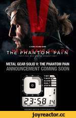 -Л A HIDEO KOJIMA GAME т 1р н a m; a F n TACTICAL ESPIONAGE OPERATIONS METAL GEAR SOUD V: THE PHANTOM PAIN ANNOUNCEMENT COMING SOON PHANTOM CIGAR B* /JAPANESE • • «03« • • ■M 1/// ÉL*. Щ i 1 О 1 Щ Ws • • • J3» • • •n- TIME ■ —у TIMER CA ALARM H DUAL.T ■■ STOP.W ■■ «SEIKO