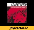 The Seatbelts - Cowboy Bebop (Original Soundtrack 1),Film & Animation,,Tracklist: 1. Tank! 2. Rush 3. Spokey Dokey 4. Bad Dog No Biscuits 5. Cat Blues 6. Cosmos 7. Space Lion 8. Waltz for Zizi 9. Piano Black 10. Pot City 11. Too Good Too Bad 12. Car24 13. The Egg and I 14. Felt Tip Pen 15. Rain 16.