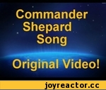 Commander Shepard - Mass Effect song by Miracle Of Sound - original video,Games,commander shepard,song,commander shepard song,mass effect,mass effect 2,mass effect 3,miracle of sound,miracleofsound,bioware,normandy,joker,saren,harbinger,assuming control,miranda,liara,garrus,salarian