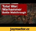 Total War: Warhammer Trailer - Battle of Black Fire Pass Walkthrough (Pre-Alpha Footage),Gaming,total war: warhammer,total war (video game series),warhammer,Total War,Warhammer,trailer,cinematic,in-engine,Legendary Lords,Karl Franz,Empire,pc,game,games,video game,gaming,total war