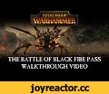 Total War: WARHAMMER - Battle of Black Fire Pass Walkthrough [PEGI],Gaming,Total War,Creative Assembly,CA,Total War: WARHAMMER,Total War: Warhammer,Warhammer,Warhammer: Total War,Warhammer Total War,TotalWar Warhammer,PC,Strategy,Total War: Warhammer trailer,Total War: Warhammer announce,Karl