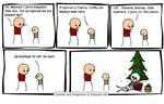 Эй, малыш! Санта подарил тебе все, что ты просил на это рождество? Я просил у Санты, чтобы он вернул мне папу. Ой... Извини, малыш. Мне кажется, Санта тут бессилен Да вообще-то нет, он смог. Cyanide and Happiness © Explosm.net