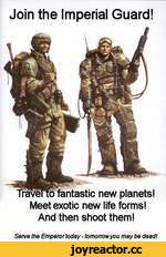 Join the Imperial Guard! new planets! Meet exotic new life forms! And then shoot them! Serve the Emperor today-tomorrow you maybe dead!