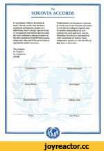 The SOKOV1A ACCORDS In accordance with the document at hand, I hereby certify that the below-mentioned participants, peoples and individuals, shall no longer operate freely or unregulated, but instead operate under the rules, ordinances and governances of the afore mentioned United Nations pa