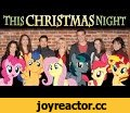 This Christmas Night - Carol Medley ft. VA's & Singers of MLP,Entertainment,Andrea Libman (TV Actor),Pinkie Pie,Fluttershy,Rebecca Shoichet,Sunset Shimmer,Michelle Creber,Apple Bloom,Sweetie Belle,Gabriel Brown,Black Gryph0n,Vincent Tong,Flash Sentry,Shannon Chan-Kent,My Little Pony: Friendship Is M