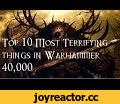 Top 10 Terrifying Things In Warhammer 40,000 - 40K Theories,Gaming,Warhammer 40000 (Interest),top 10,Terrifying,Halloween,40k Theories,Remleiz,Halloween Special! Apologies about my voice towards the end as still recovering from being ill Support us on patreon so we can create new videos and remake