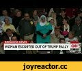 MUSLIM Woman Wearing a HIJAB Gets KICKED OUT Of Donald Trump Rally For Being MUSLIM!!,News & Politics,TRUMP MUSLIM RALLY,hezakya newz,hezakya mixologist,hezakya madison,hezakya,muslim woman escorted from trump rally,donald trump,donald trump rally,donald trump muslims,donald trump islam,donald
