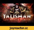 Talisman: The Horus Heresy Teaser Trailer,Gaming,,Talisman: The Horus Heresy is a digital board game based on the Talisman rule system and set in the Warhammer 40,000 universe, during the cataclysmic events of the Horus Heresy. Up to four players will be able to take control of one or more of the