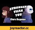 Stronger than You - Chara Response (Undertale Animation),Film & Animation,Undertale,Sans,Chara,Frisk,Stronger Than You,Animation,Fight,Genocide,milkychan,meme,amv,Chara Response,So I animated this thing... ye.. Sorry I've been so inactive for a long time, but I've been working on this thing for