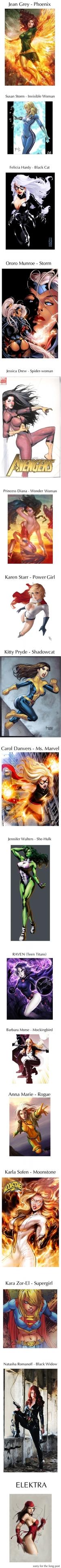 Ororo Munroe - Storm Jessica Drew - Spider-woman Karen Starr - Power Girl Kitty Pryde - Shadowcat Carol Danvers - Ms. Marvel Anna Marie - Rogue Karla Sofen - Moonstone Kara Zor-EI - Supergirl ELEKTRA