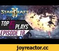 StarCraft 2: TOP 5 Plays - Episode 18,Gaming,Starcraft 2,Top 5 plays,Starcraft top 5 plays,SC2,SC2 Top 5,Episode 18 top 5 plays,Legacy of the Void,Terran micro,Zerg micro,Zerg gameplay,Zerg,Terran Legacy of the Void,Zerg Legacy of the Void,Terran gameplay,Lowko starcraft,Starcraft