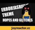 Errors and Glitches - ERROR!Asriel's Theme,People & Blogs,,