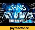 Sans Fight Animation,Film & Animation,Undertale,Animation,Sans,Papyrus,fonts,tahoma,wingdings,arial,stencil,times new roman,font wars,Impact,fight animation,cartoon,NCHproductions,Sans Fight,YOU GUYS KEPT ASKING, SPAMMING, BEGGING FOR IT OVER THE LAST 5MONTHS,  And now, finally, NCHproductions