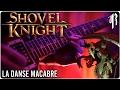 Shovel Knight: La Danse Macabre (Lich Yard) - Metal Cover    RichaadEB,Music,,- STEEL THY SHOVEL -  〚SHOVEL KNIGHT    LA DANSE MACABRE〛  -----GET IT----- ► iTunes: http://apple.co/2kPHxbI ► Google Play: http://bit.ly/2jZmak7 ► Amazon: soon ► Spotify: http://bit.ly/2kozPV5  Continuing on with the Sho