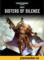 jr. WARHAMMER 40.000 \ r/ •/ 0 X' CODEX: SISTERS OF SILENCE