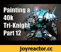 Building a Warhammer 40k Imperial Tri-Knight Warden Part 12,Howto & Style,miniature,painting,games,workshop,warhammer,40k,fantasy,modeling,28mm,imperial knight,tri-knight,cordoba,Imperial Tri-Knight Cordoba is all finished,... for the time being. Plus a little bonus at the end.