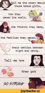 ell me the story about those brave girls, how they saved the world, the friends they made, the families they saved,* cartoonadise they got