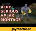 VERY SERIOUS FULL AP JAX MONTAGE,Gaming,League Of Legends (Video Game),lol,fun,Funny,parody,montage,wood,best,moments,patch,league,of,legends,nocturne,jungle,skin,kshaway,jax,ap jax,jax jungle,full ap,Jax Skin thanks to : https://www.youtube.com/user/BaeckerSkins Facebook: