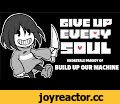 【UNDERTALE PARODY OF BUILD UP OUR MACHINE 】GIVE UP EVERY SOUL (BATIM X UNDERTALE),Music,BENDY AND THE INK MACHINE X UNDERTALE,UNDERTALE PARODY OF BUILD UP OUR MACHINE,UNDERTALE,BENDY AND THE INK MACHINE,GIVE UP EVERY SOUL,CHARA,BUILD UP OUR MACHINE COVER,BUILD UP OUR MACHINE BENDY AND THE INK MAHI