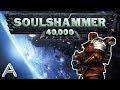 SOULS HAMMER 40,000,Gaming,Souls Hammer,Soulshammer,Dark Souls,Dark,Warhammer,War Hammer,War,Hammer,Souls,Space Marines,Space,Marines,Abject,AbjectSama,Abject Sama,Abject_Sama,Habject,Abjekt,Abjaict,Sama,Mod,Modding,40000,40,000,SoulsHammer 40 000,SHPASHE MERINES... CHAAAAAARGE!! Mod: -