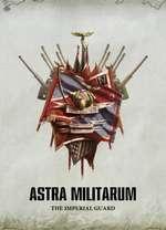 ASTRA MILITARUM THE IMPERIAL GUARD