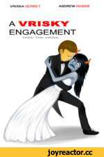 VRISKA SERKET ANDREW HUSSIE A VRISKY ENGAGEMENT TAKE THE VRISK