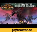 Total War: WARHAMMER 2 - Introducing... Necrofex Colossus,Gaming,Total War,warhammer,total war warhammer,warhammer 2 total war,total war gameplay,total war saga,total war warhammer gameplay,new,trailer,cineamtic,necrofex colossus,curse of the vampire coast,total war warhammer 2,Introducing... the