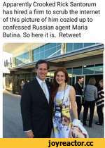 Apparently Crooked Rick Santorum has hired a firm to scrub the internet of this picture of him cozied up to confessed Russian agent Maria Butina. So here it is. Retweet