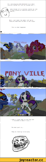 So i was playing some minecraft on a small survival server for just my friends and I.. even though it's a survival server we like to mess around on creative every once in awhile.. Well, last night the admin left me on creative mode when he went to bed (oops) This is what happened: VI, LUE I ma