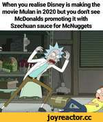 When you realise Disney is making the movie Mulan in 2020 but you don't see McDonalds promoting it with Szechuan sauce for McNuggets