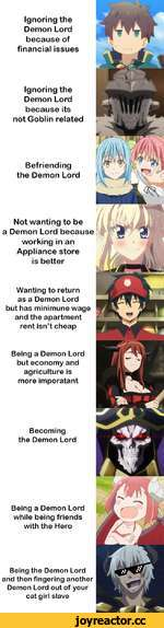 Ignoring the Demon Lord because of financial issues Ignoring the Demon Lord because its not Goblin related Befriending the Demon Lord Not wanting to be a Demon Lord because working in an Appliance store is better Wanting to return as a Demon Lord but has minimune wage and the apartment rent is