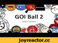 "SCPball 2,Film & Animation,The SCP Foundation,scp,scp foundation,GOI Ball,СвОр-Боллз,GOI Ball 2. Silent cartoon. Теперь с фоновой музыкой! СвОр-Боллз (GOIBalls) - ""это как Кантри-Боллз, только о Фонде и СвОрах"""