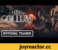 The Lord of the Rings: Gollum - Official Teaser Trailer,Gaming,PC,IGN,XB4,PS5,Action,Trailer,Daedalic,Adventure,The Lord of the Rings: Gollum,gollum,gollum game,lord of the rings game,new lord of the rings,gollum my precious,gollum videogame,gollum trailer,new gollum trailer,teaser trailer,gollum