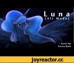 Luna (Alt Mode) (Cover by Forest Rain),Music,,This was a tough piece for me to do, as I see Eurobeat Brony's stuff as neigh-untouchable. I think it turned out pretty good though-- it's a little bit more rock than pop, but hey-- variety is the spice of life, right? Let me know what you think!
