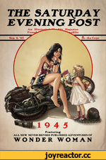 THE SATURDAY E VEN INC POST F eaturing ALL NEW NEVER BEFORE PUBLISHED ADVENTURES OF WONDER WOMAN