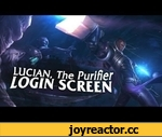 League of Legends LUCIAN Login Screen,Games,,http://surrenderat20.net/