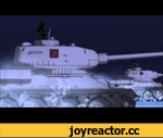 Katyusha (full version) AMV - Girls und Panzer OST,Film,,Well, that was fun.